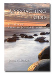 Approaching God : the Way of Abraham Joshua Heschel