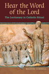 Hear the Word of the Lord: The Lectionary in Catholic Ritual